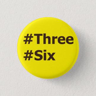 #Three, #Six 3 Cm Round Badge