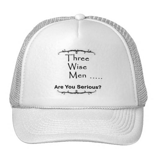Three Wise Men ..... are you serious? Hats