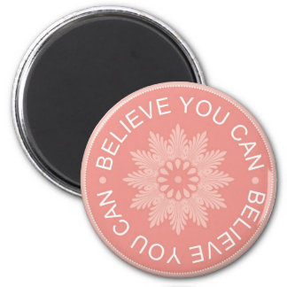 Three Word Quotes ~Believe You Can~ 6 Cm Round Magnet