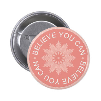 Three Word Quotes ~Believe You Can~ 6 Cm Round Badge