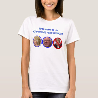 Three's a Crowd Trump! T-Shirt