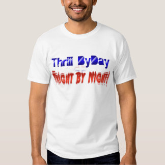 Thrill By Day + Fright By Night T-shirts