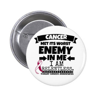 Throat Cancer Met Its Worst Enemy in Me 6 Cm Round Badge