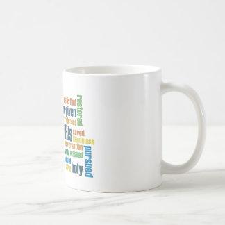 Through Jesus, you are... Coffee Mugs
