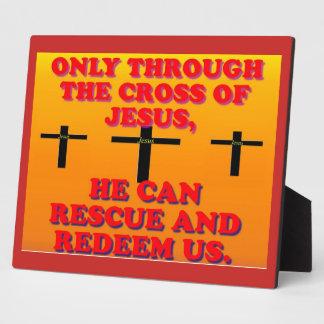 Through The Cross Of Jesus, We Are Redeemed! Plaque