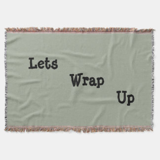 throw blanket saying, Lets wrap up