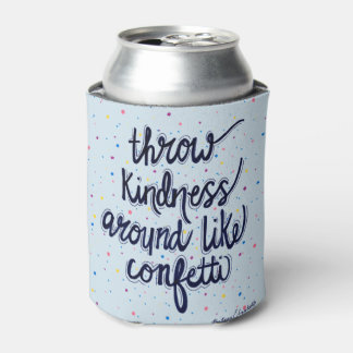 Throw Kindness Around Like Confetti Can Cooler