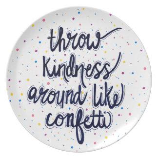 Throw Kindness Around Like Confetti Dinner Plates