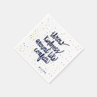 Throw Kindness Around Like Confetti Disposable Serviettes