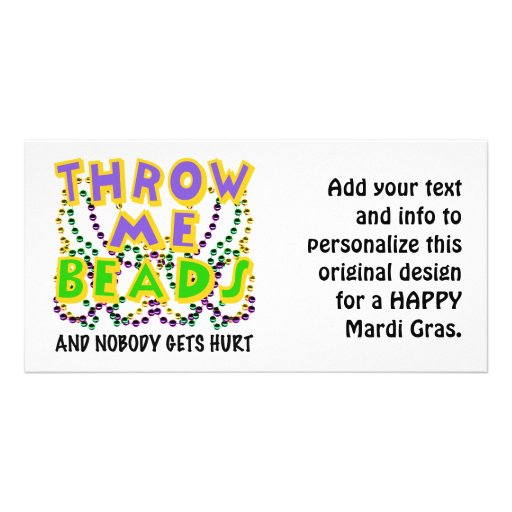 Throw Me Beads and nobody gets hurt Customized Photo Card