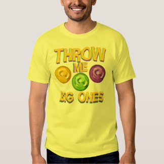 Throw Me Big Ones Shirt