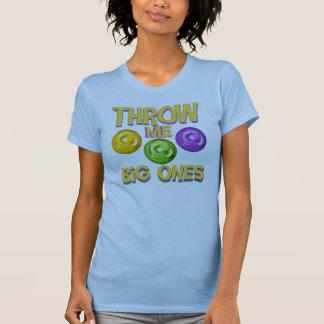 Throw Me Big Ones T Shirts