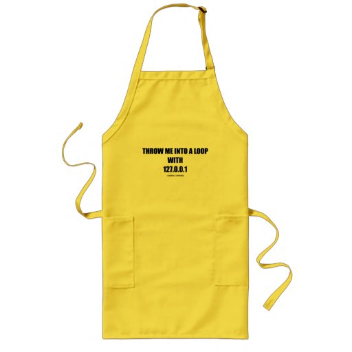 Throw Me Into A Loop With 127.0.0.1 (Computer) Apron