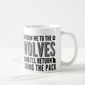 Throw Me To The Wolves Coffee Mug