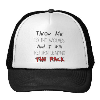 Throw Me To The Wolves - Motivational Quote Cap