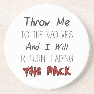 Throw Me To The Wolves - Motivational Quote Coasters