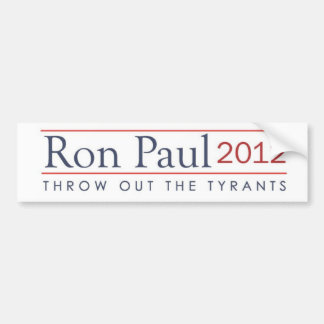 Throw out the Tyrants Ron Paul 2012 Bumper Sticker