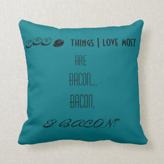 Throw Pillow- 3 things I love are Bacon Design Cushions