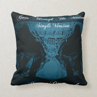 Throw Pillow Goin' Through The Motions (GTTM)