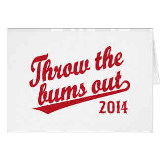 Throw the bums out 2014 red greeting card