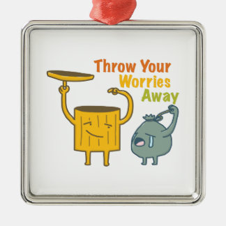 Throw Your Worries Away Premium Ornament