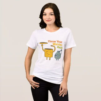 Throw Your Worries Women's Bella+Canvas T-Shirt