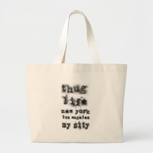 Thug life New York Los angeles My city Bag