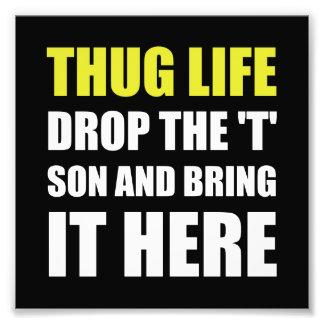 Thug Life Photographic Print