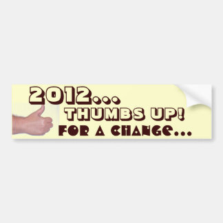 THUMBS UP...for a Change! Bumper Sticker