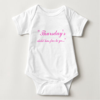 """Thursday's, child has far to go..."" Baby Bodysuit"