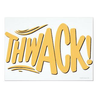 THWACK! 13 CM X 18 CM INVITATION CARD