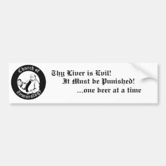 Thy Liver is Evil! , It Must be Pu... Bumper Sticker