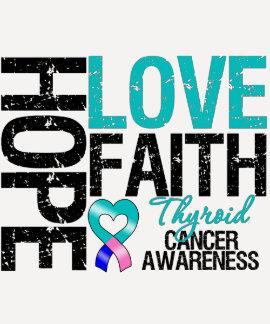 Thyroid Cancer Hope Love Faith Tshirt