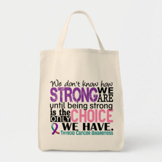 Thyroid Cancer How Strong We Are Grocery Tote Bag