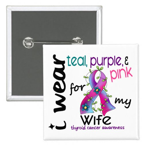 Thyroid Cancer I Wear Ribbon For My Wife 43 Pinback Buttons