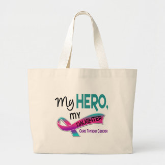 Thyroid Cancer MY HERO MY DAUGHTER 42 Large Tote Bag