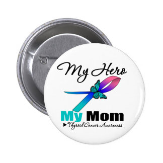 Thyroid Cancer My Hero My Mom Pinback Button