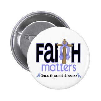 Thyroid Disease Faith Matters Cross 1 6 Cm Round Badge