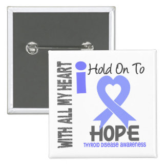 Thyroid Disease I Hold On To Hope 15 Cm Square Badge