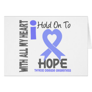 Thyroid Disease I Hold On To Hope Greeting Card