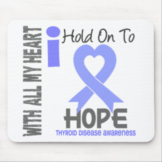 Thyroid Disease I Hold On To Hope Mouse Mat