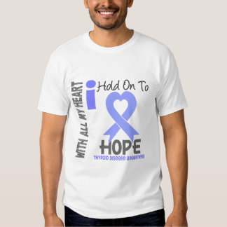 Thyroid Disease I Hold On To Hope Shirt