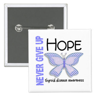 Thyroid Disease Never Give Up Hope Butterfly 4.1 15 Cm Square Badge