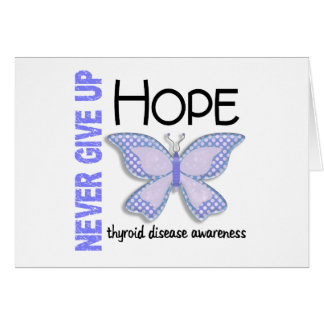 Thyroid Disease Never Give Up Hope Butterfly 4.1 Greeting Card