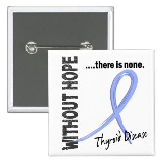 Thyroid Disease Without Hope 1 15 Cm Square Badge