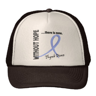 Thyroid Disease Without Hope 1 Trucker Hats