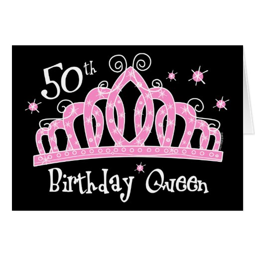 Tiara 50th Birthday Queen DK Greeting Card
