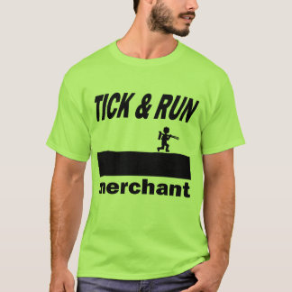 Tick & Run Merchant T-Shirt