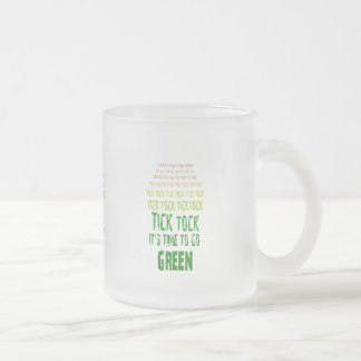 Tick Tock: It's Time to Go Green Frosted Glass Mug