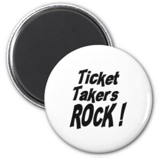 Ticket Takers Rock Magnet